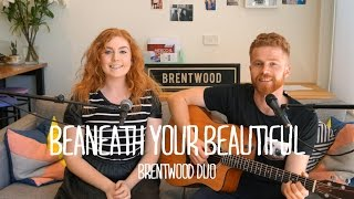 Labrinth Feat. Emeli Sandé   Beneath Your Beautiful (Brentwood Cover)