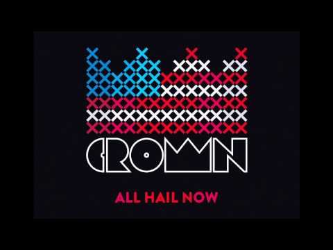 All Hail Now (Song) by Crown & The Mob