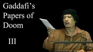Gaddafi's papers of doom III