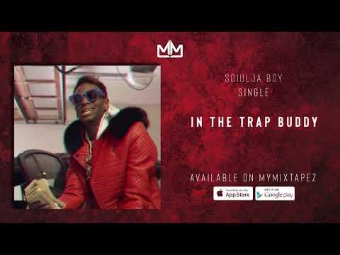 "Soulja Boy – ""In The Trap Buddy"""