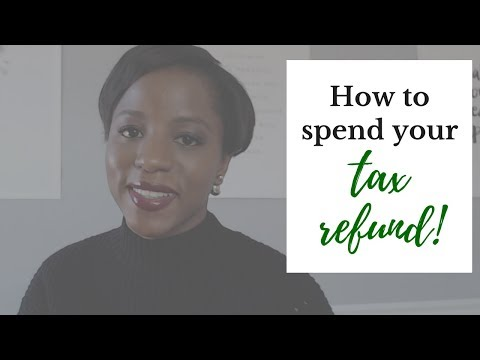6 Tips On How To Spend Your Tax Refund!