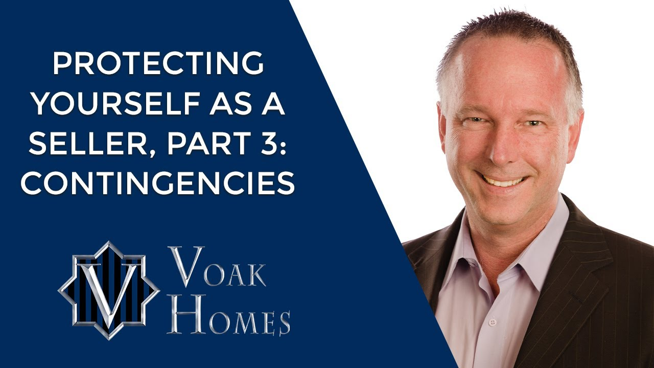 How to Protect Yourself as a Seller, Part 3: Contingencies
