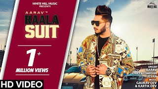Kaala Suit (Full Song) Aarav | New Song 2019 | White Hill Music