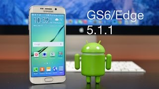 Android 5.1.1 on Galaxy S6 & S6 Edge: What's New?