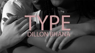Dillon Bhana   Type (Music Video)