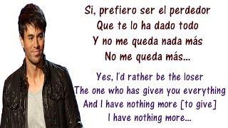 Enrique Iglesias - El Perdedor Lyrics English and Spanish - ft. Marco Antonio Solís - Translation