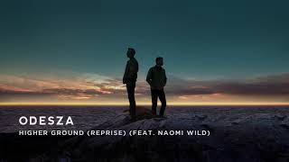 Gambar cover ODESZA - Higher Ground (Reprise) (feat. Naomi Wild)