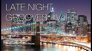 DJ Maretimo - Late Night Grooves Vol.4 (Full Album) 2+ Hours, HD, Continuous Mix, Lounge Music