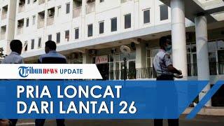 Detik-detik Pria Loncat dari Lantai 26 Apartemennya di Kebon Jeruk, Tubuh Korban Ditemukan Remuk