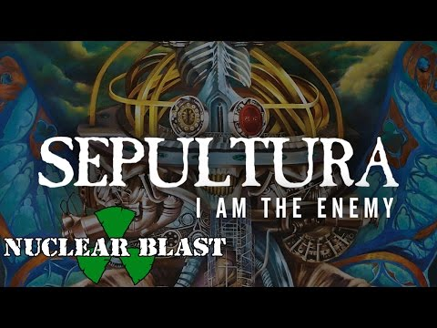 SEPULTURA - I Am The Enemy  (OFFICIAL LYRIC VIDEO) online metal music video by SEPULTURA