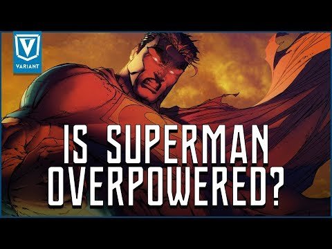 Is Superman Too Overpowered?