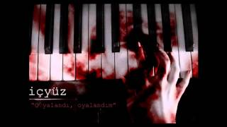 İçyüz - O Yalandı, Oyalandım (Official Audio) 2015