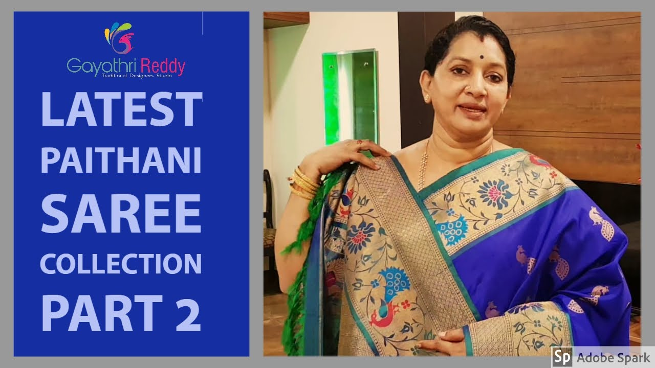 Video Latest Paithani Saree Collection Part 2 2020 Gayathrireddy Paithani Saree Indianwear Gadwal Pattugayathri Reddy Designer Studio Is One Stop Solution For Designer Wears Traditional Sarees Exclusive Lehangas They Even