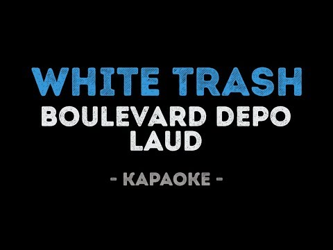 Boulevard Depo feat. LAUD - White Trash (Караоке)