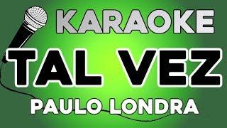 Paulo Londra - Tal Vez KARAOKE con LETRA