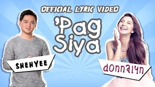 Donnalyn Bartolome and Shehyee — 'Pag Siya [Official Lyric Video]