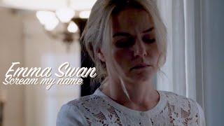 Emma Swan - Scream My Name
