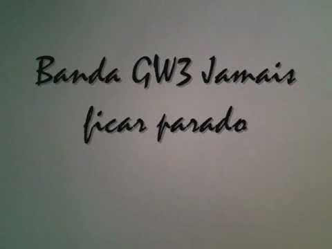 Jamais Ficar Parado - Gw3