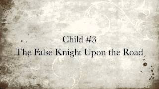 Child #3: The False Knight Upon the Road
