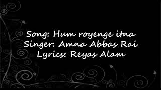 Hum royenge itna |song| lyrics|