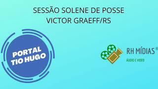 VICTOR GRAEFF - SESSÃO SOLENE DE POSSE