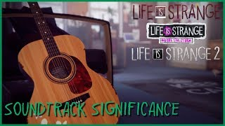 Soundtrack Significance in the Life is Strange Games
