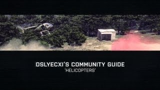 Community Guide: Helicopters
