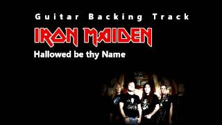 Iron Maiden - Hallowed be thy Name (Guitar - Backing Track) w/ Vocals