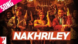 Nakhriley - Song Video - Kill Dil