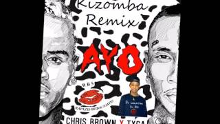 Chris brown - Ayo 2 Feat. Tyga [Kizomba Remix] By Mulatoh [ 2015 ]
