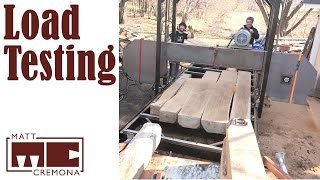 Load Testing the Bandsaw Mill