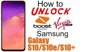 How to Unlock Virgin/Boost Mobile Samsung Galaxy S10, S10e, & S10+ (Plus) - Use in USA and Worldwide