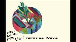 FAUL & Wad Ad vs Pnau - Changes Remix of Wave 2014