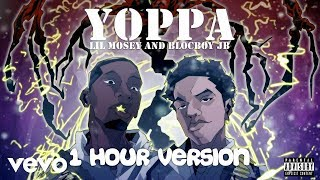 Lil Mosey   Yoppa Ft. BlocBoy JB (1 Hour Version)