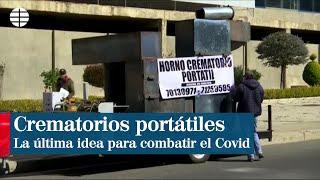 Crematorios Portátiles, La última Baza Para Combatir El Coronavirus En Bolivia