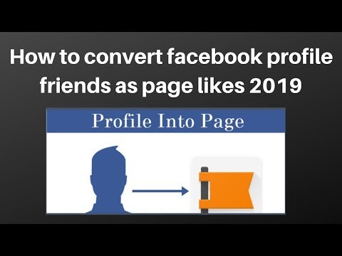 How to convert facebook profile friends as page likes 2019