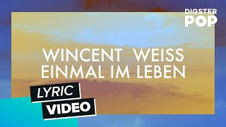 Wincent Weiss   Einmal Im Leben (Lyric Video)