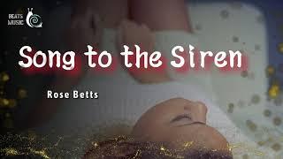 Song to the Siren - Rose Betts-Lyrics