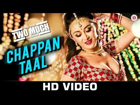 Chappan Taal - Yea Toh Two Much Ho Gaya