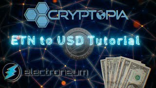 Cryptopia Cash Out ETN to USD Tutorial EASY