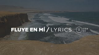 Fluye En Mí    CONEX   Video Lyrics