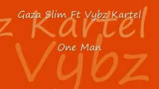 Gaza Slim Ft Vybz Kartel - One Man
