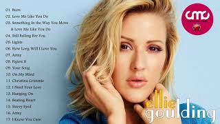 The Best Songs Of Ellie Goulding Greatest Hits,  Nonstop Full Album Playlist