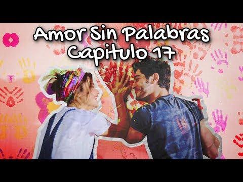 Amor Sin Palabras Capitulo 17 (Español)