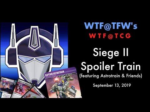 WTF @ TCG - Siege II Spoiler-Train - Sept 13 2019