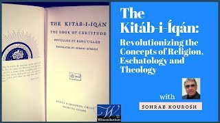 #30  The Kitáb-i-Íqán: Revolutionizing the Concepts of Religion, Eschatology and Theology
