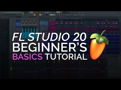 FL Studio 20  –  Complete Beginner Basics Tutorial