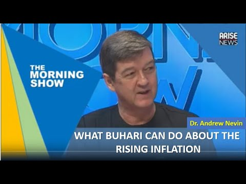 What Buhari can do about the rising Inflation - Andrew Nevin