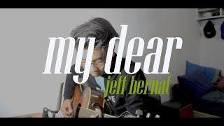 My Dear - Jeff Bernat (ACOUSTIC cover)