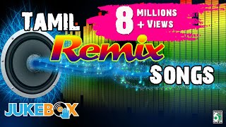 Tamil Super Hit Remix Songs Audio Jukebox